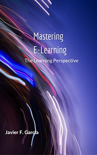 Mastering E-Learning: The Learning Perspective Teresa De Leon