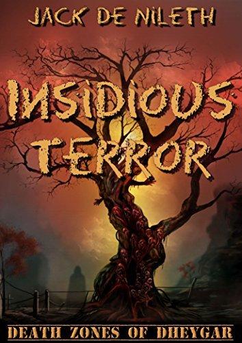 Insidious Terror (Death Zones of Dheygar Book 2)  by  Jack de Nileth