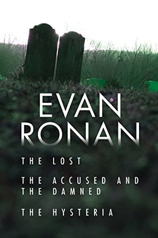 Eddie McCloskey Series - Three Paranormal Thriller Novels -The Lost (#2), The Accused and the Damned (#3), The Hysteria (#4) Evan Ronan