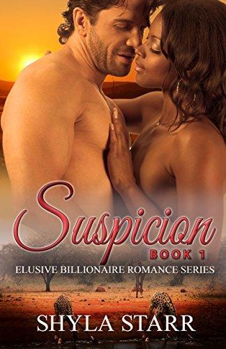 Suspicion: Elusive Billionaire Romance Series, Book 1 Shyla Starr