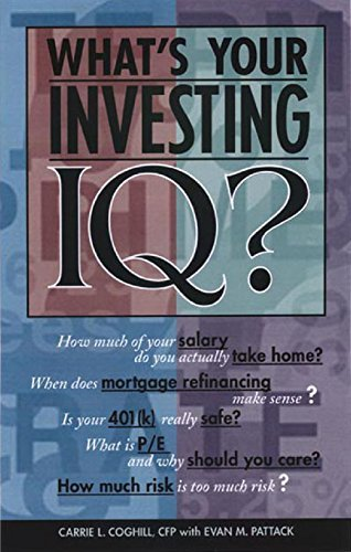 Whats Your Investing IQ?  by  Carrie L. Coghill