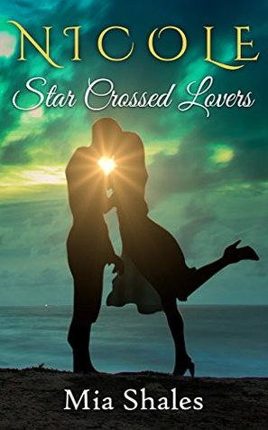 Nicole: Star Crossed Lovers (A Wish for Love Series Book 2) Mia Shales