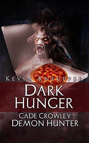Dark Hunger (Cade Crowley, Demon Hunter Series #2)  by  Kevin Kneupper
