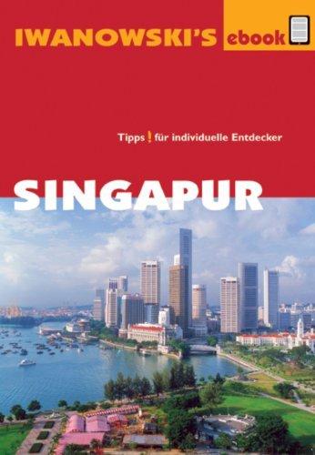 Singapur - Reiseführer von Iwanowski: Individualreiseführer Françoise Hauser