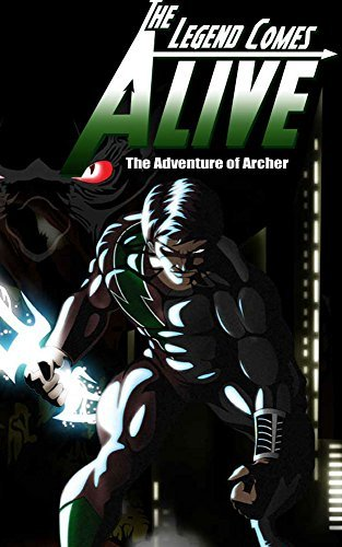 Archer the legend comes alive (The Archer Book 1)  by  Arijit Bhattacharyya
