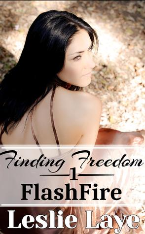 Finding Freedom 1: FlashFire  by  Leslie Laye