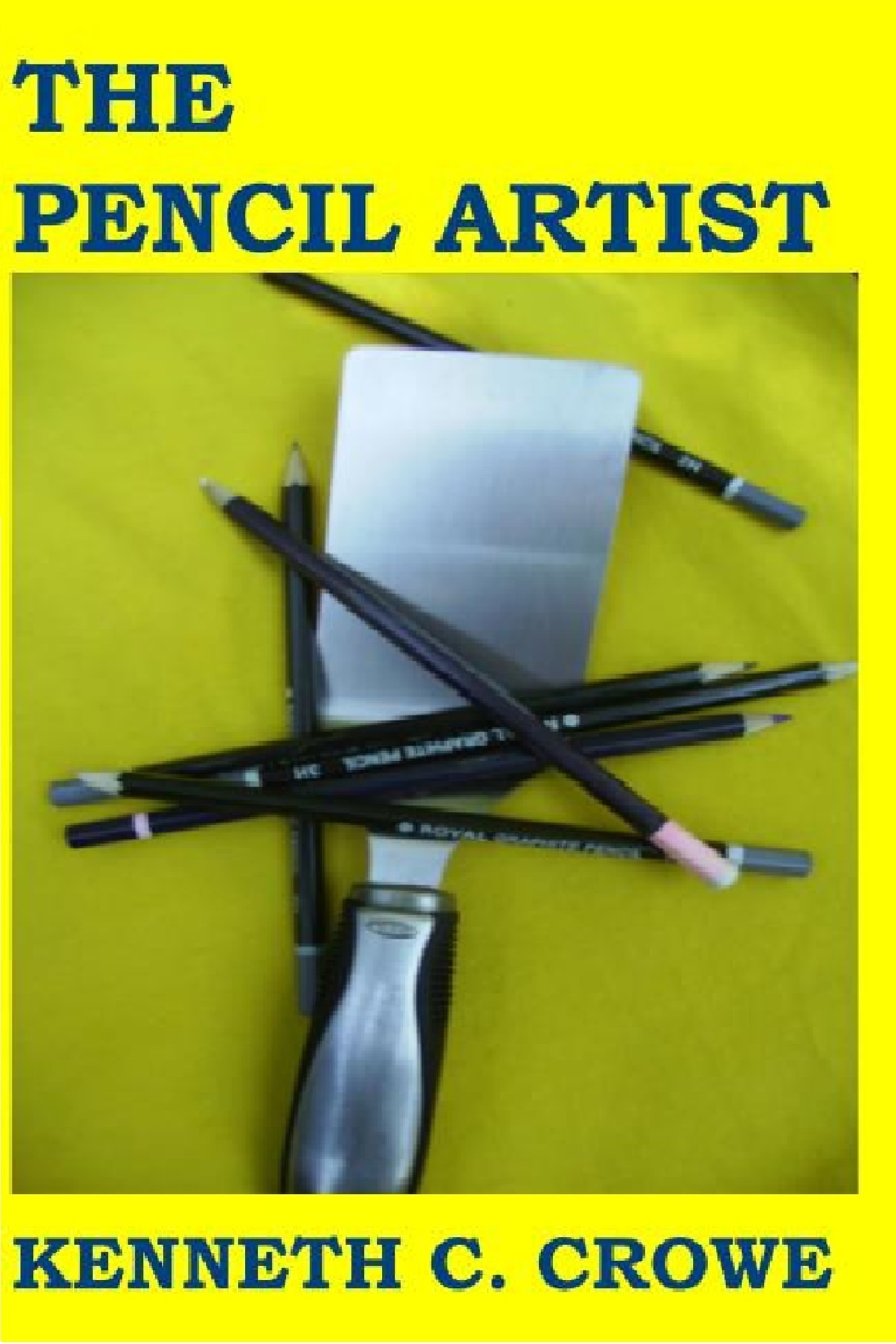 The Pencil Artist Kenneth Crowe
