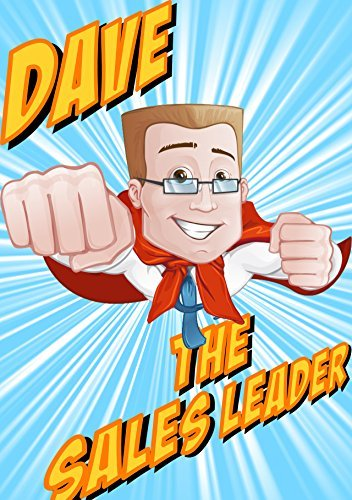 How Dave Led His Sales Team Out Of Irrelevance (ASPIRE! Group Hero Journey Series Book 1)  by  Jim Hays