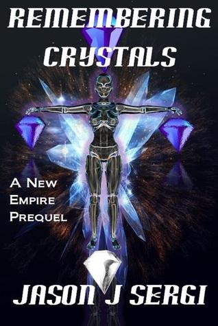 Remembering Crystals Jason J. Sergi