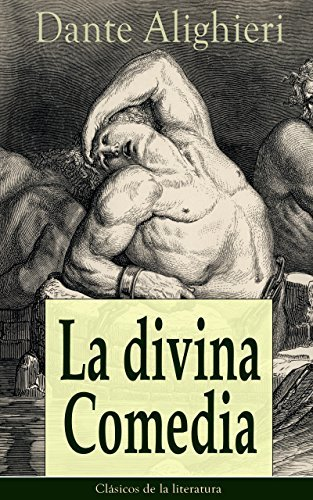 La divina Comedia: Clásicos de la literatura Dante Alighieri