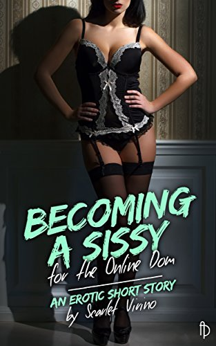 Becoming a Sissy for the Online Dom Scarlet Virino