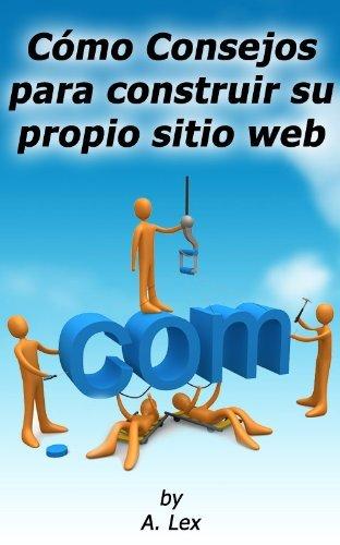 Cómo Consejos para construir su propio sitio web Presencia  by  A. Lex