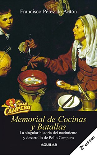 Memorial de Cocinas y Batallas Francisco Pérez de Antón