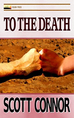 To The Death (Palmer & Morgan, #2)  by  Scott Connor