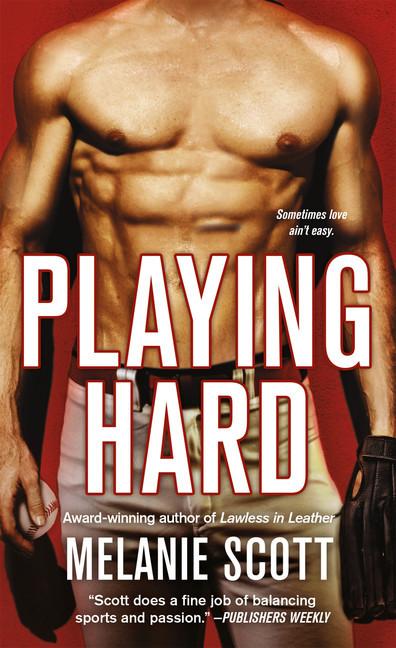 Playing Hard (New York Saints, #4) Melanie Scott