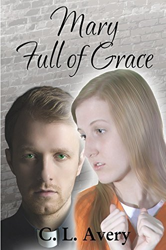 Mary Full of Grace  by  C. L. Avery