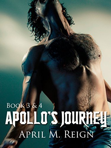 Apollos Journey (Book 3 and 4) April M. Reign