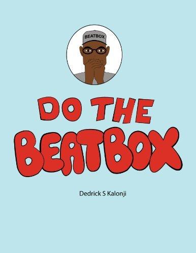 Do the Beatbox  by  Dedrick Kalonji