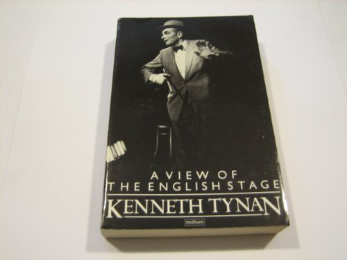 A View of the English Stage, 1944-63 Kenneth Tynan