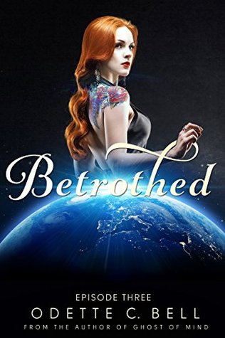 Betrothed Episode Three  by  Odette C. Bell