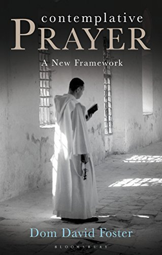 Contemplative Prayer: A New Framework  by  Dom David Foster