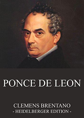 Ponce de Leon: Vollständige Ausgabe  by  Clemens Brentano