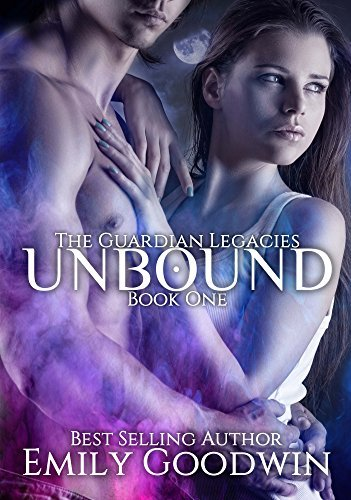 Unbound (The Guardian Legacies Book 1)  by  Emily Goodwin