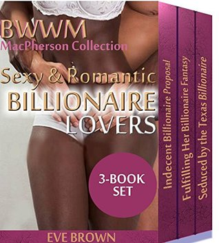 BWWM Sexy & Romantic Billionaire Lovers Collection: 3-Book Set, MacPherson Family Eve Brown