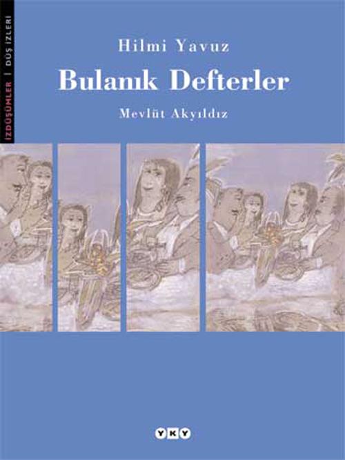 Bulanık Defterler  by  Hilmi Yavuz