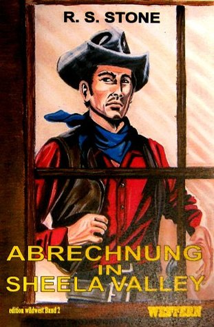 Abrechnung in Sheela Valley (edition wildwest 2) R. S. Stone