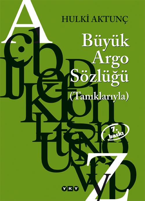 Büyük Argo Sözlüğü  by  Hulki Aktunç