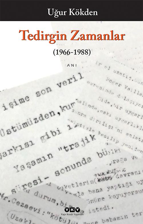 Tedirgin Zamanlar (1966-1988) Uğur Kökden