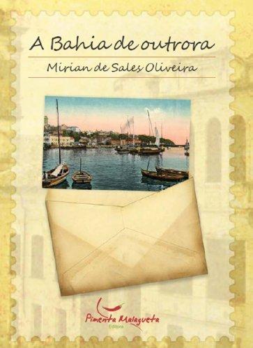 A Bahia de Outrora  by  Miriam de Sales Oliveira