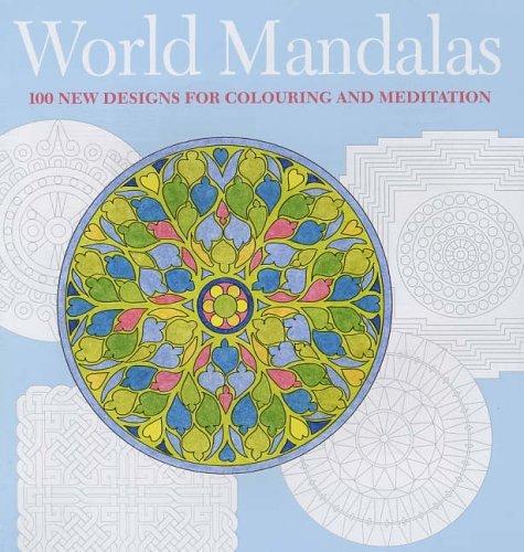 World Mandalas: 100 New Designs for Coloring and Meditation Madonna Gauding