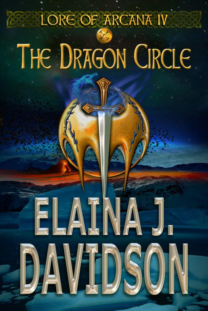 The Dragon Circle (Lore of Arcana #4) Elaina J. Davidson