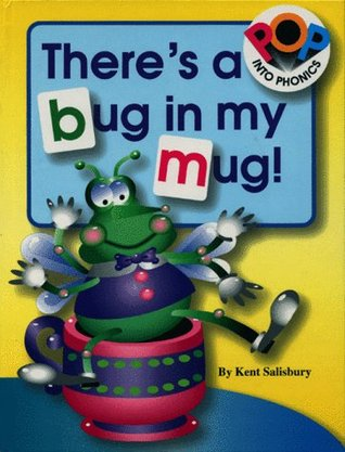 Theres a Bug in My Mug  by  Kent Salisbury