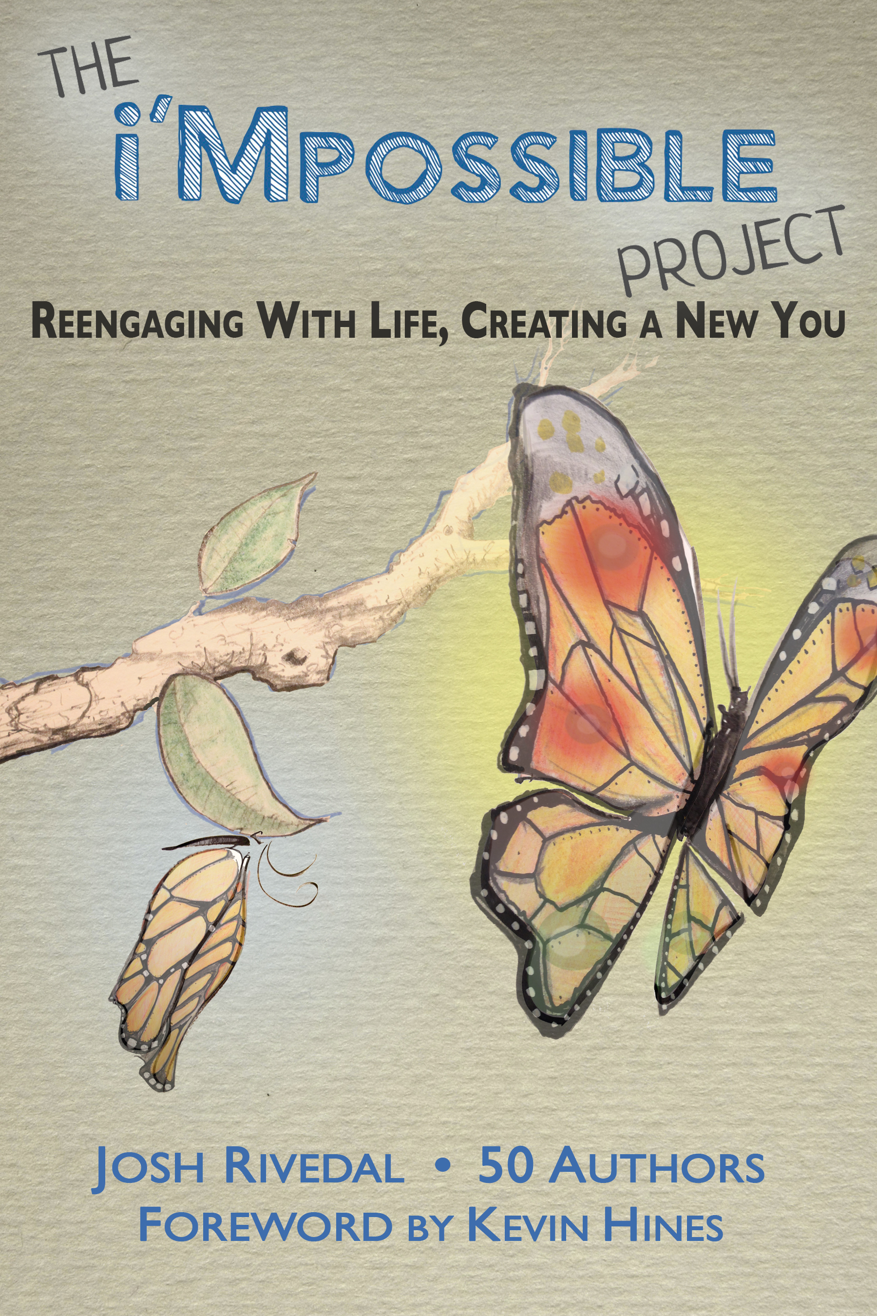 The i'Mpossible Project (Volume 1 Reengaging With Life, Creating a New You)  by  Josh Rivedal