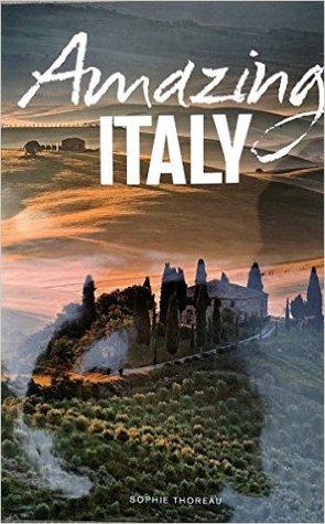 Amazing Italy  by  Sophie Thoreau