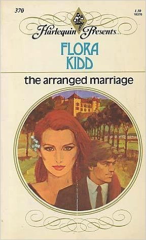 The Arranged Marriage (Harlequin Presents, #370)  by  Flora Kidd