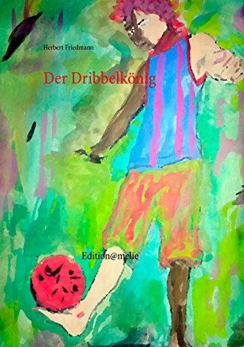 Der Dribbelkönig  by  Herbert Friedmann