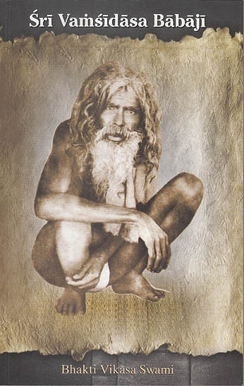 Śrī Vaṁsīdāsa Bābājī  by  Bhakti Vikasa Swami