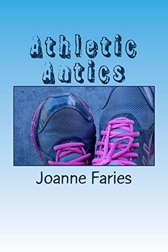 Athletic Antics  by  Joanne Faries