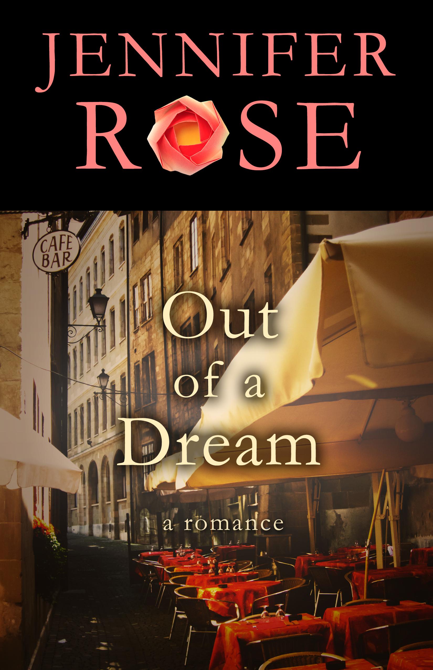 Out of a Dream: A Romance Jennifer   Rose