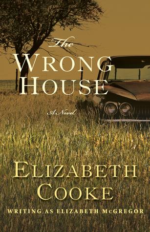 The Wrong House: A Novel  by  Elizabeth Cooke