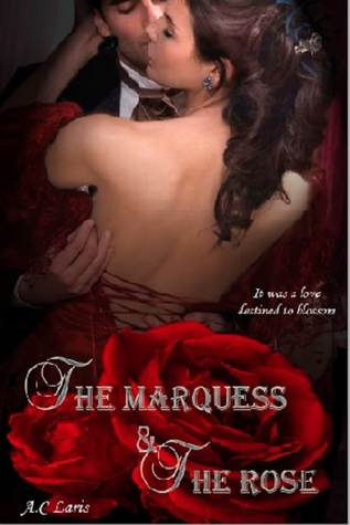 The Marquess and The Rose  by  A.C. Laris