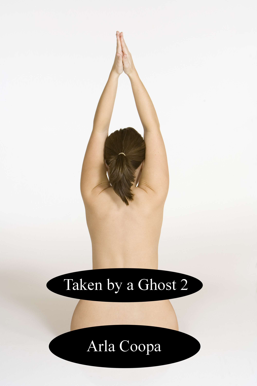 Taken a Ghost 2 by Arla Coopa