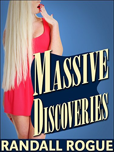 Massive Discoveries:  by  Randall Rogue