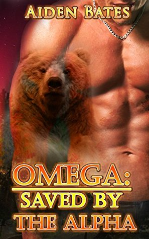 Omega: Saved By The Alpha Aiden Bates