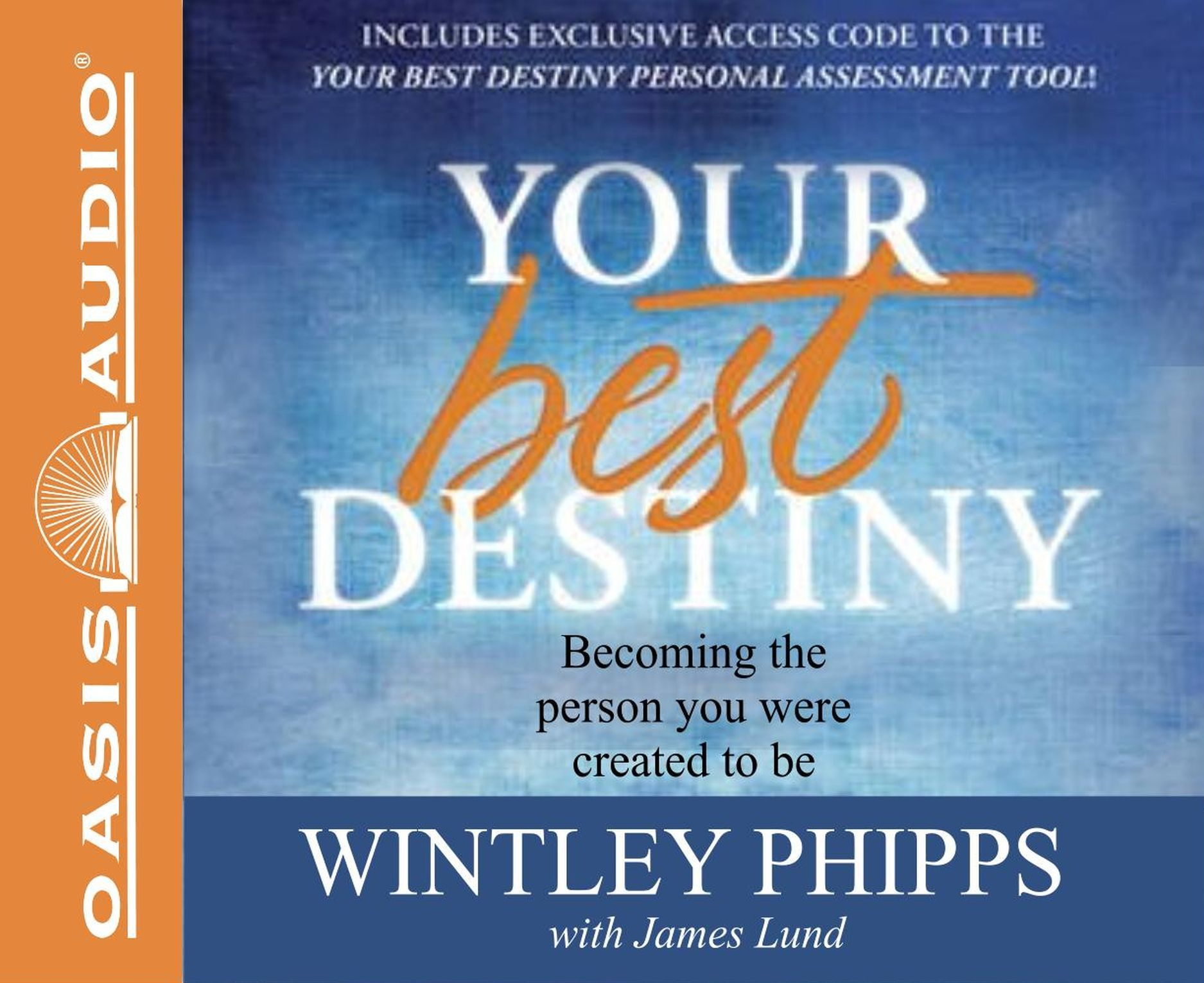 Your Best Destiny (Library Edition): A Powerful Prescription for Personal Transformation Wintley Phipps