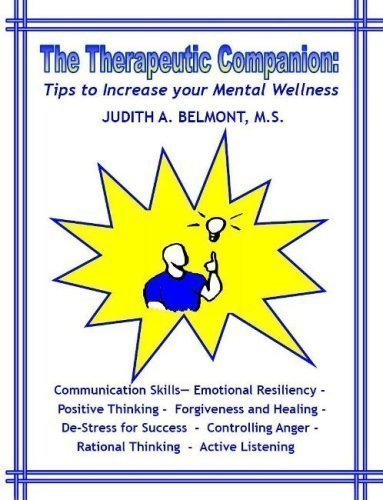 The Therapeutic Companion - Tips to Increase your Mental Fitness  by  Judith A. Belmont